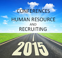 2015 List of Recruiting and Human Resource Conferences
