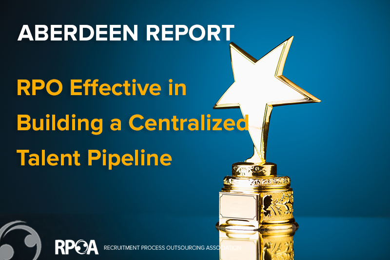 Aberdeen Report: RPO Effective in Building a Centralized Talent Pipeline