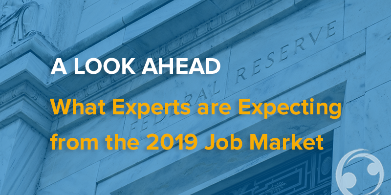 A Look Ahead: What Talent Acquisition Leaders are Expecting from the 2019 Job Market