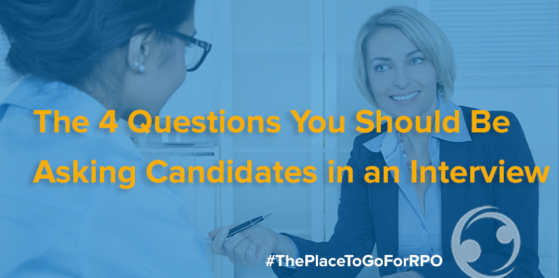 The 4 Questions You Should Be Asking Candidates in an Interview