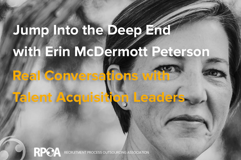 Jump Into the Deep End with Erin McDermott Peterson: Real Conversations with Talent Acquisition Leaders
