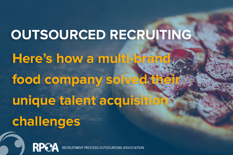 Outsourced Recruiting: Here's how a national multi-brand food company solved their unique talent acquisition challenges