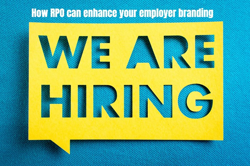 How RPO can Enhance Your Employer Branding