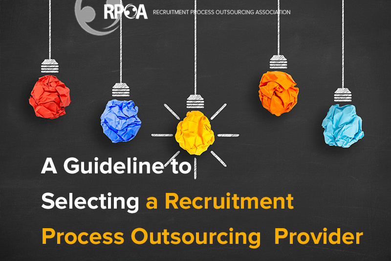 Guideline to Selecting a Recruitment Process Outsourcing  Provider
