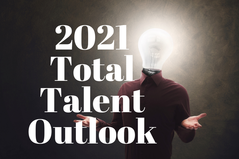 The Outlook for Total Talent in 2021