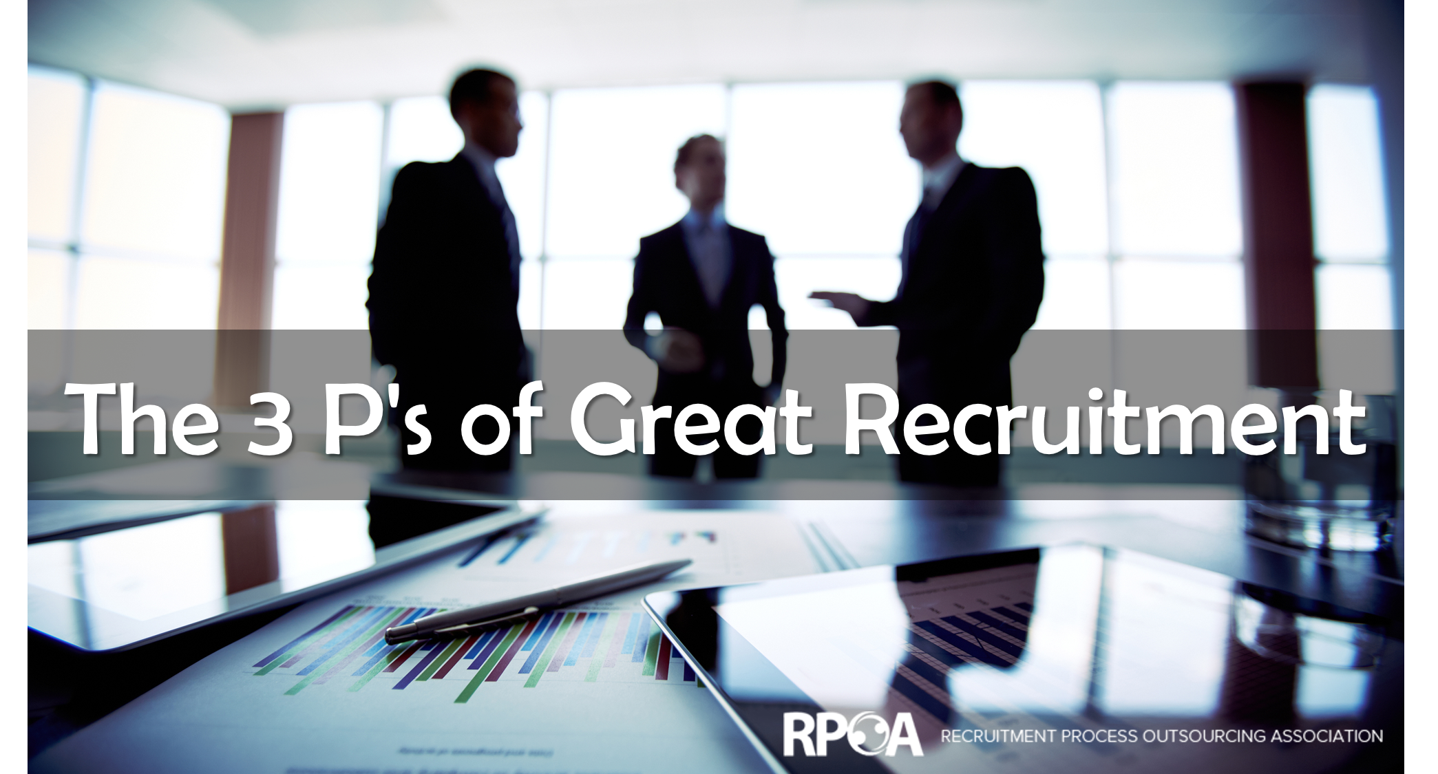 The 3 P's of Great Recruitment